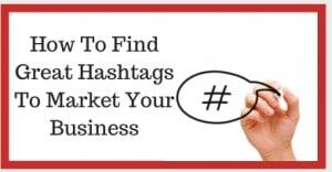 چگونه هشتگ های فوق العاده برای بازاریابی کسب و کار خودتان پیدا کنید؟